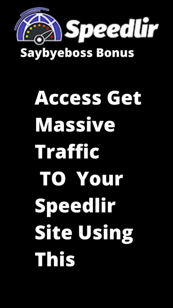Speedlir Bonus How To Get Massive Trafffic